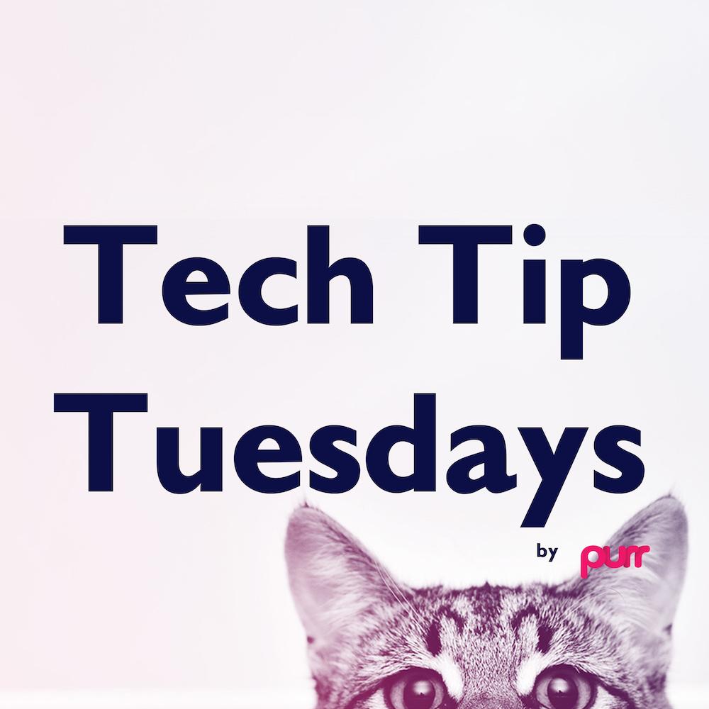 Tech Tip Tuesdays